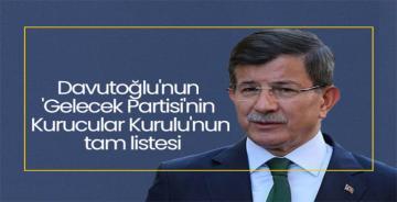 Ahmet Davutoğlu'nun Gelecek Partisi'nde kimler var? İşte o liste…